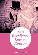 Cover-Bild zu Son Excellence Eugène Rougon (eBook) von Zola, Émile
