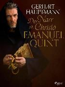 Cover-Bild zu Der Narr in Christo Emanuel Quint (eBook) von Hauptmann, Gerhart