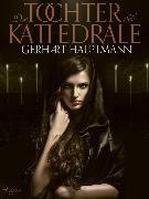Cover-Bild zu Die Tochter der Kathedrale (eBook) von Hauptmann, Gerhart