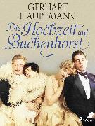 Cover-Bild zu Die Hochzeit auf Buchenhorst (eBook) von Hauptmann, Gerhart