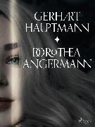 Cover-Bild zu Dorothea Angermann (eBook) von Hauptmann, Gerhart