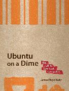 Cover-Bild zu Ubuntu on a Dime (eBook) von Floyd Kelly, James
