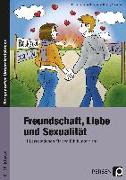 Cover-Bild zu Freundschaft, Liebe und Sexualität von Hannemann, Kathrin