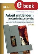 Cover-Bild zu Arbeit mit Bildern im Geschichtsunterricht 5-10 (eBook) von Lauenburg, Frank