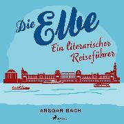 Cover-Bild zu Bach, Ansgar: Die Elbe (Audio Download)