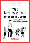 Cover-Bild zu Siegrist, Katharina: Was Alleinerziehende wissen müssen