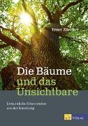 Cover-Bild zu Die Bäume und das Unsichtbare