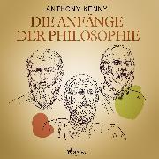 Cover-Bild zu Kenny, Anthony: Die Anfänge der Philosophie (Audio Download)
