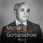 Cover-Bild zu Gorbatschow, Michail: Alles zu seiner Zeit (Audio Download)
