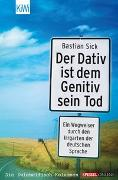 Cover-Bild zu Sick, Bastian: Folge 1: Der Dativ ist dem Genitiv sein Tod - Der Dativ ist dem Genitiv sein Tod