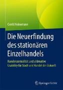 Cover-Bild zu Die Neuerfindung des stationären Einzelhandels von Heinemann, Gerrit