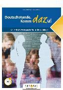 Cover-Bild zu Deutschstunde, Neubearbeitung, 6.-10. Schulstufe, Deutschstunde. Komm dazu!, Deutsch als Zweitsprache für 10- bis 14-Jährige, Übungsbuch mit Lösungen