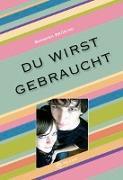 Cover-Bild zu Du wirst gebraucht! - Ethik Klassen 7-9 von Brüning, Barbara