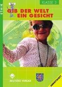 Cover-Bild zu Ethik. Klasse 3. Arbeitsheft. Gib der Welt ein Gesicht. Thüringen von Brüning, Barbara