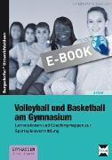 Cover-Bild zu Volleyball und Basketball am Gymnasium (eBook) von Schmidt-Größer, A.