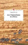 Cover-Bild zu Ein Waisenhausin Afrika. Life is a Story - story.one von Putz, Wolfgang Maria