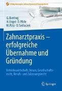 Cover-Bild zu Zahnarztpraxis - erfolgreiche Übernahme und Gründung von Bierling, Götz