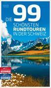 Cover-Bild zu 99 schönsten Rundtouren in der Schweiz