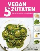 Cover-Bild zu Vegan mit 5 Zutaten von Roxy Pope und Ben Pook