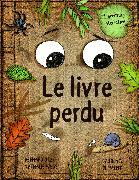 Cover-Bild zu Le Livre Perdu von Wyss, Nathalie & Utz, Bernard (Text) Clément, Laurence (Illustrationen)