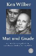 Cover-Bild zu Mut und Gnade von Wilber, Kenneth E.