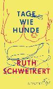 Cover-Bild zu Tage wie Hunde von Schweikert, Ruth