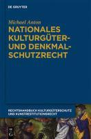 Cover-Bild zu Anton, Michael: Nationales Kulturgüter- und Denkmalschutzrecht (eBook)