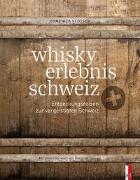 Cover-Bild zu Flütsch, Domenica: whisky erlebnis schweiz