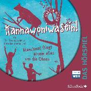 Cover-Bild zu Kannawoniwasein - Manchmal fliegt einem alles um die Ohren - Das Hörspiel (Audio Download) von Muser, Martin