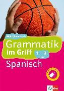 Cover-Bild zu Klett Grammatik im Griff Spanisch 1.-3. Lernjahr (eBook) von Reymóndez-Fernández, Ivan