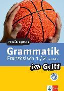 Cover-Bild zu Klett Grammatik im Griff Französisch 1./2. Lernjahr (eBook) von Füßle, Gesa