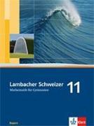 Cover-Bild zu Lambacher Schweizer. 11. Schuljahr. Schülerbuch. Bayern
