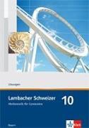 Cover-Bild zu Lambacher Schweizer. 10. Schuljahr. Lösungen. Bayern