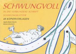 Cover-Bild zu Schwungvoll in die verbundene Schrift. Schwungblätter von Bieder-Boerlin, Agathe