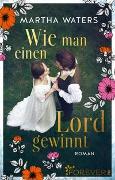 Cover-Bild zu Waters, Martha: Wie man einen Lord gewinnt