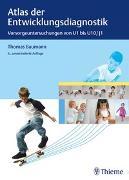 Cover-Bild zu Atlas der Entwicklungsdiagnostik von Baumann, Thomas (Hrsg.)