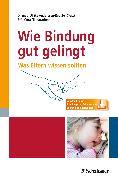 Cover-Bild zu Wie Bindung gut gelingt (eBook) von Anderssen-Reuster, Ulrike