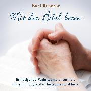 Cover-Bild zu Bibel, Die: Mit der Bibel beten (Audio Download)