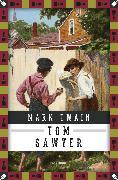 Cover-Bild zu Mark Twain, Tom Sawyers Abenteuer (eBook) von Twain, Mark