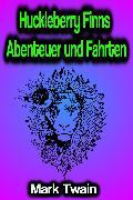 Cover-Bild zu Huckleberry Finns Abenteuer und Fahrten (eBook) von Twain, Mark