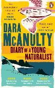 Cover-Bild zu Diary of a Young Naturalist von McAnulty, Dara