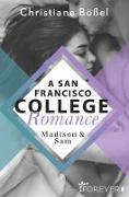Cover-Bild zu Madison & Sam - A San Francisco College Romance (eBook) von Bößel, Christiane