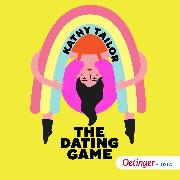 Cover-Bild zu Tailor, Kathy: The Dating Game (Audio Download)