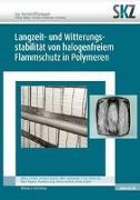 Cover-Bild zu Langzeit- und Witterungsstabilität von halogenfreiem Flammschutz in Polymeren von SKZ- Das Kunststoff-Zentrum (Hrsg.)