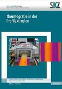 Cover-Bild zu Thermografie in der Profilextrusion von SKZ- Das Kunststoff- Zentrum (Hrsg.)