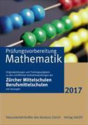 Cover-Bild zu Prüfungsvorbereitung Mathematik 2017 mit Lösungen von Sekundarlehrkräfte des Kantons Zürich (Hrsg.)