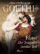 Cover-Bild zu Faust - Der Tragödie zweiter Teil (eBook) von Goethe, Johann Wolfgang von