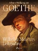 Cover-Bild zu Wilhelm Meisters Lehrjahre (eBook) von Goethe, Johann Wolfgang von