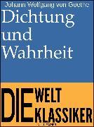 Cover-Bild zu Dichtung und Wahrheit (eBook) von Goethe, Johann Wolfgang von