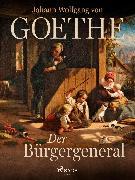 Cover-Bild zu Der Bürgergeneral (eBook) von Goethe, Johann Wolfgang von